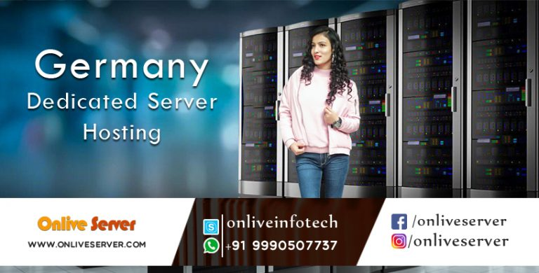 Germany Dedicated Servers: The Bond of Successful Online Business - Onlive Server