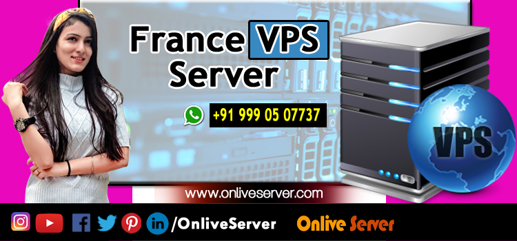 Augment the Web Footprint of Your Online Business with France VPS Server Hosting - Onlive Server