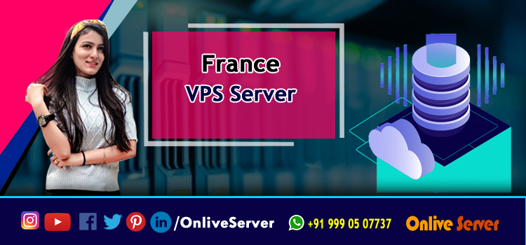 Why use France VPS server for web hosting, and what are the features provided