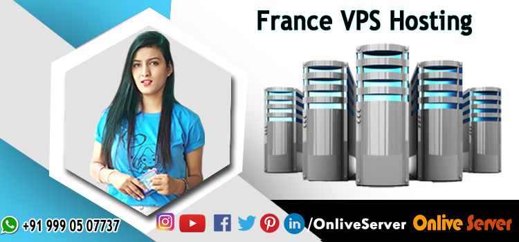 Why France VPS is a Better Option than Other Hosting Services